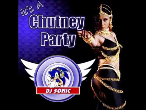 It's A Chutney Party Mix By DJ Sonic