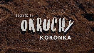 Okruchy [#51] Koronka