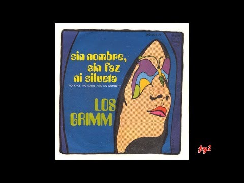 Los Grimm - Singles Collection 7.- Sin nombre, sin faz ni silueta / Want My Love Again (1969)