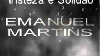 Tristeza e Solidão - Emanuel Martins