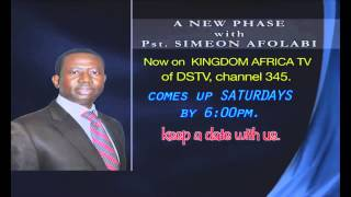 A NEW PHASE wit Pst. SIMEON AFOLABI on KINGDOM AFRICA TV (DSTV platform)
