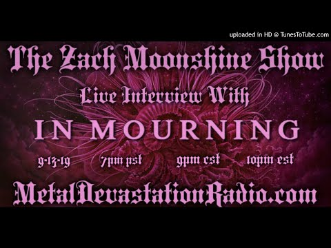 In Mourning - The Garden of Storms - Interview 2019 - The Zach Moonshine Show