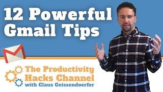 Gmail Tutorial: 12 Powerful Email Tips