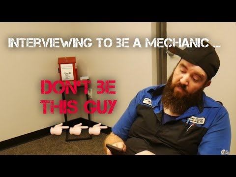 INTERVIEWING TO BE A MECHANIC