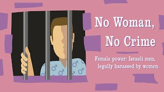 No Woman, No Crime (Trailer) Israeli Men, legally harassed by women.