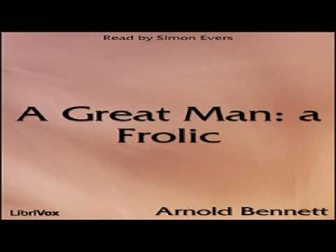 Great Man: a Frolic | Arnold Bennett | Historical Fiction | Audiobook full unabridged | 1/4