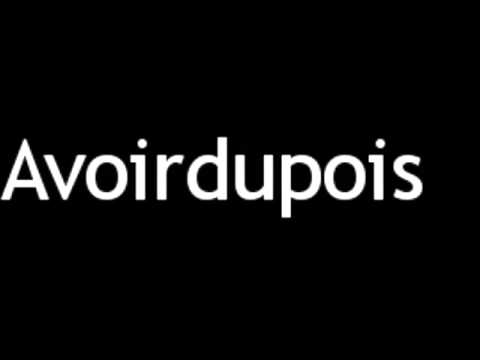 How to Pronounce Avoirdupois