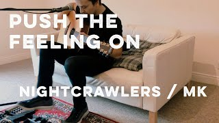 Push The Feeling On - Nightcrawlers / MK live looping cover