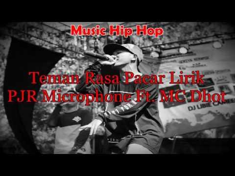 Lirik lagu PJR Microphone ft. MC Dhot~Teman Rasa Pacar