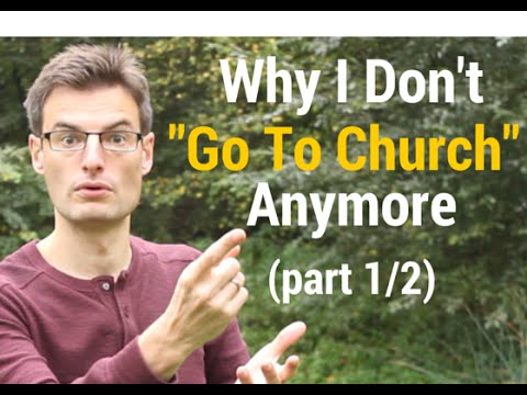 Why I Don't 'Go To Church' Anymore (part 1/2)
