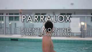 Parralox - Silent Morning (Naked Highway Remix)