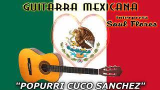 GUITARRA MEXICANA  MUSICA INSTRUMENTAL  INTERPRETA SAUL FLORES 12 POPURRIS PEGADITOS