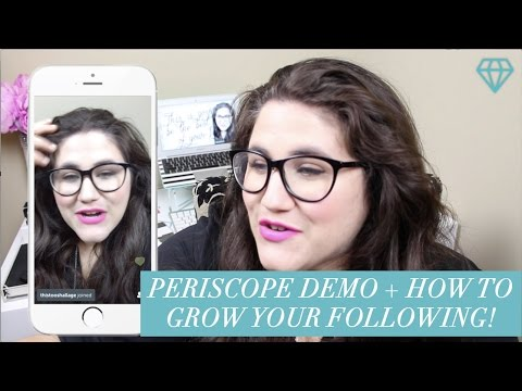 How to Use Periscope (DEMO) + My Tips for Growing Your Following and Accounts to Follow!