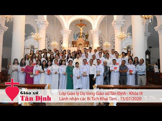 Lớp Giáo Lý Dự Tòng Gx. Tân Định khóa IX lãnh nhận các Bí tích Khai Tâm - 15/07/2020