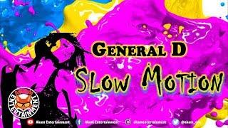 General D - Slow Motion - September 2018