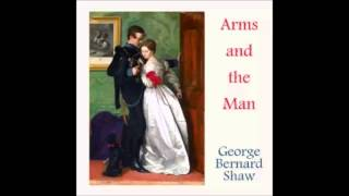 Arms and the Man (FULL Audiobook)