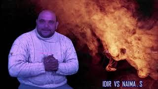 IDIR  VS  NAIMA  SALHI   ?