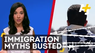 Busting The Biggest Immigration Myths In America