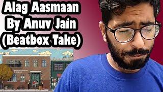 Gambar cover Alag Aasmaan By Anuv Jain ||Beatbox Cover || One Take || Kunal bbx