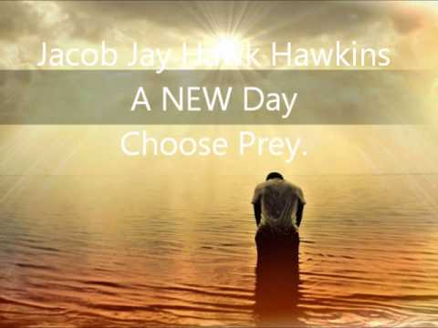 Jacob Jay Hawk Hawkins A New Day To Choose faith