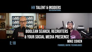 E:18 - HR Talent & Insiders: Mike Cohen & Boolean Search, Recruiters and Your Social Media Presence