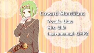 【Utau】Coward Montblanc (Collab Remix) [Short Version]