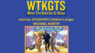 WhenTheKidsGoToSleep / Intro: By MICHAEL NORTH