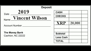 Vincent Wilson 20,000 Ripple XRP Bank Deposit 2019