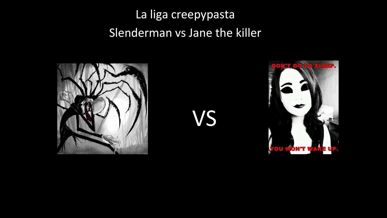 La liga creepypasta: slenderman vs Jane the killer - YouTube
