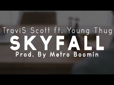 Travi$ Scott - Skyfall ft. Young Thug (Prod By Metro Boomin)