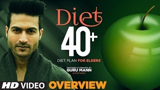 DIET 40+ | Program Overview | Program for Elders by GURU MANN
