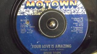 FOUR TOPS  - YOUR LOVE IS AMAZING