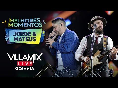 Jorge e Mateus - VillaMix Goiânia  - Melhores Momentos  Ao Vivo