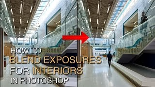 How to Blend Exposures for Interiors in Photoshop using luminosity masks