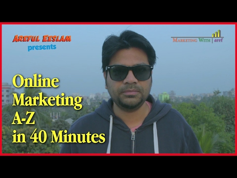 Online Marketing A-Z in 40 Minutes | Bangla
