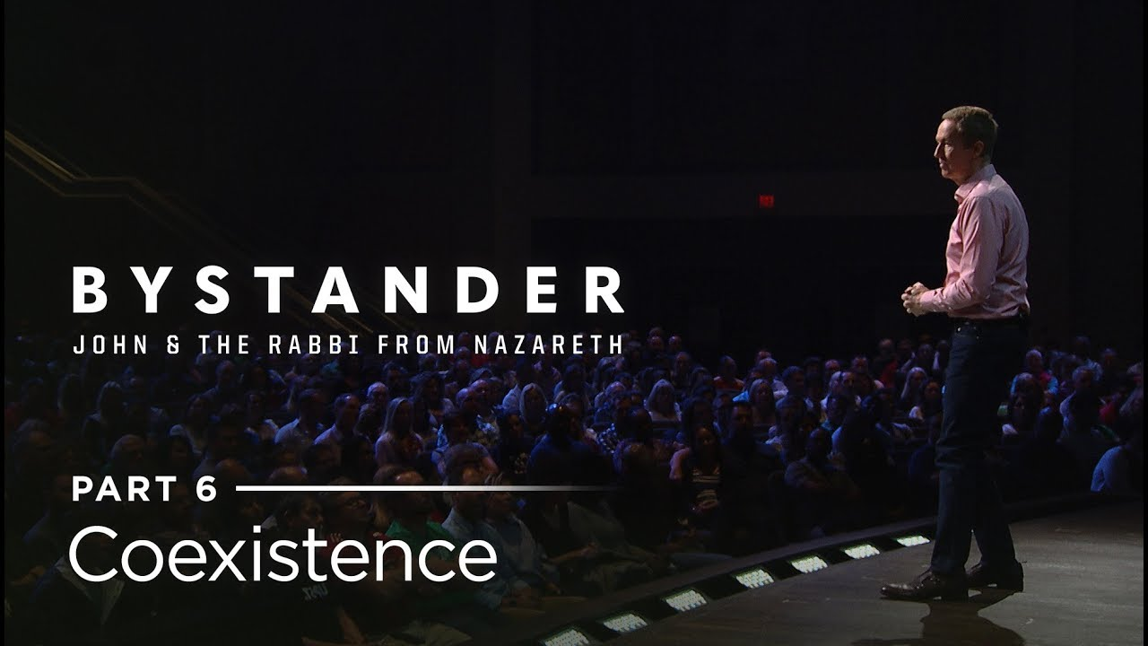 Bystander, Part 6: Coexistence // Andy Stanley