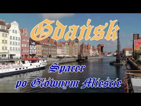 Gdańsk. Spacer po Głównym Mieście. Danzig - Rechtsstadt
