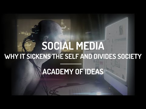Social Media - Why it Sickens the Self and Divides Society