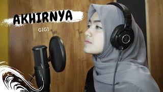 AKHIRNYA ( GIGI ) - UMIMMA KHUSNA OFFICIAL LIVE COVER