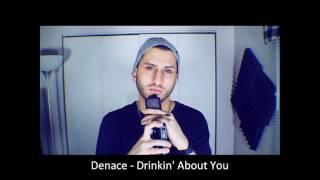 Denace - Drinkin' About You