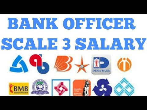 BANK OFFICER SCALE 3 SALARY AUGUST 2017 | BANK MANAGER SALARY AUGUST 2017