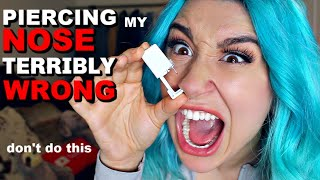 PIERCING MY NOSE @ HOME TERRIBLY WRONG *VERY BAD IDEA*