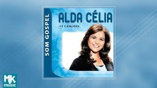 Alda Célia - Coletânea Som Gospel (CD COMPLETO)