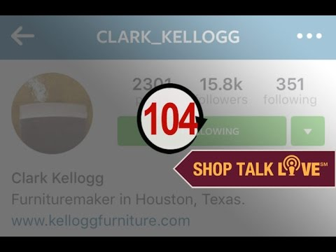STL 104: Clark Kellogg, Pro Furniture Maker and Instagram Star