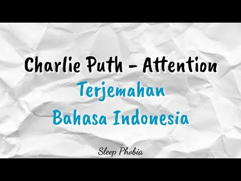 Charlie Puth - Attention •Lyrics/Lirik (Terjemahan Indonesia)