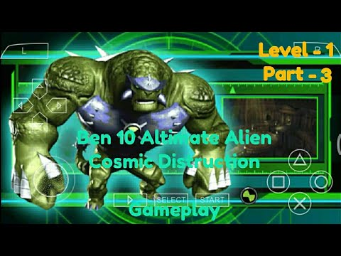 Ben 10 Ultimate Alien : Cosmic Destruction Level - 1 Gameplay Part - 3 // TheBadBoyz