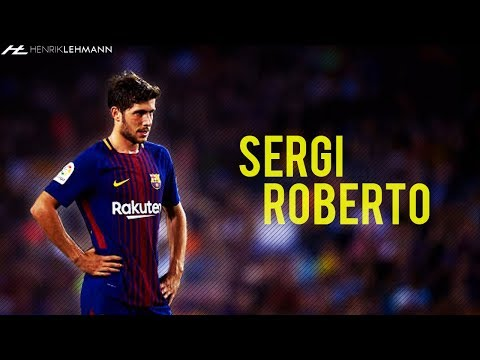 Sergi Roberto ● Versatile ● 2017/18 HD