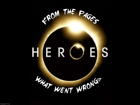 Heroes - What Went Wrong?