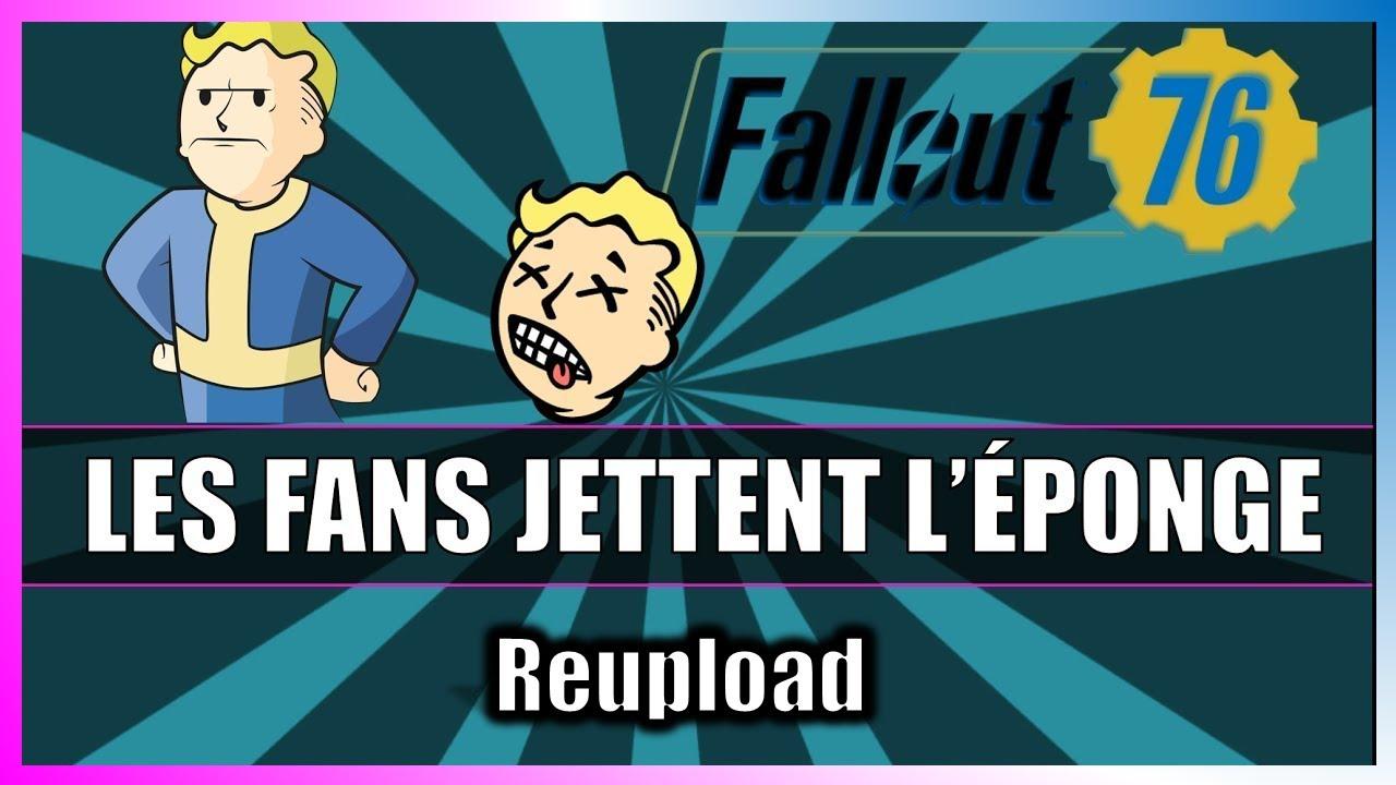 [Reupload] FALLOUT 76  LES FANS JETTENT L'EPONGE !!    TROP C'EST TROP !