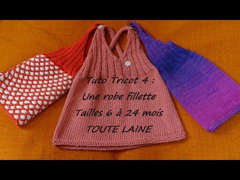 Tuto Tricot 4 Tricoter Une Robe Fillette 6 à 24 Mois Toute Laine Tricot Débutant